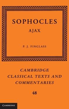 Ajax / Sophocles ; edited with introduction and commentary by P. J. Finglass - Cambridge ; New York : Cambridge University Press, 2011