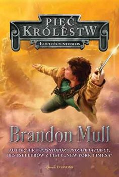"""""""Łupieżcy Niebios"""" to książka otwierająca nowy cykl """"Pięć Królestw"""" autorstwa Brandona Mulla."""