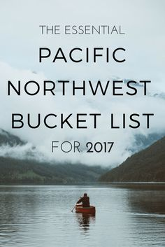 The Essential PNW Bucket List // Pacific Northwest