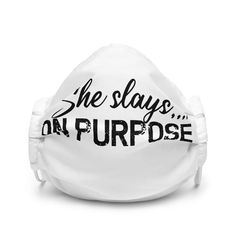 She Slays On Purpose, Motivational Quotes - Premium face mask - White