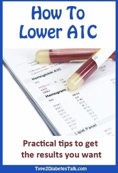 How to reduce A1C. Practical tips and strategies to help you get it down.
