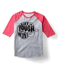 Look at this #zulilyfind! Heather & Hot Pink 'Life Is Tough' Raglan Tee - Toddler & Girls by LC Trendz #zulilyfinds