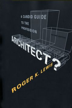 Architect? [Recurso electrónico] a candid guide to the profession / Roger K. Lewis  http://encore.fama.us.es/iii/encore/record/C__Rb2663142?lang=spi