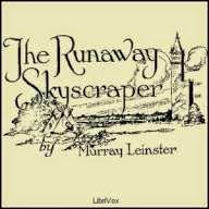 Rapid Ear Movement [Free Audiobooks]: The Runaway Skyscraper [by Murray Leinster]  Free Audiobooks  link to the free audiobook
