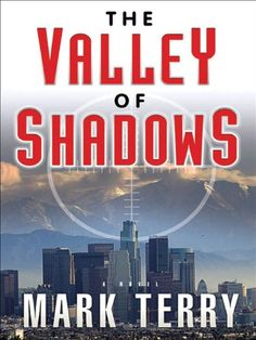 Free Book - The Valley of Shadows, the fourth title in the Derek Stillwater series by Mark Terry, is free in the Kindle store.
