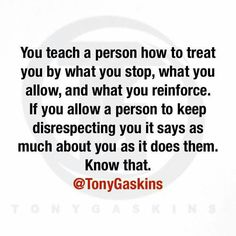 I try to treat everyone the same as they treat me. It's really hard at times. You don't know their life today. It might suck.