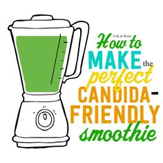 Looking for a way to get your greens in on a Candida Diet with limited fruit intake? Here is your guide on how to make a candida-friendly smoothie!