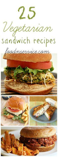 25 vegetarian sandwich recipes-   Including eggplants, Mushroom burgers, Lentils, Etc.