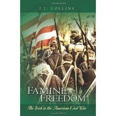 Metropolitan Library System : Famine to freedom: the Irish in the American Civil War. by Collins, J. Irish American, American Civil War, American History, History Books, Family History, Irish Famine, Curiosity Killed The Cat, Irish Eyes Are Smiling, Historia