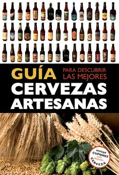 GUÍA PARA DESCUBRIR LAS MEJORES CERVEZAS ARTESANAS Beer Factory, Alcoholic Drinks, Cocktails, Beers Of The World, Home Brewing, Craft Beer, Sweet Recipes, Food And Drink, Natural