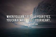 believe your heart!