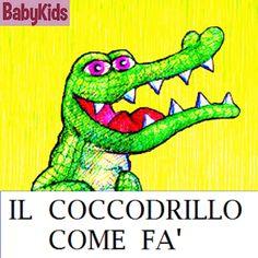 ♪ « Il coccodrillo come fa' » by « BABYKIDS » Buon ascolto !