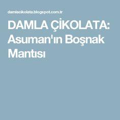 DAMLA ÇİKOLATA: Asuman'ın Boşnak Mantısı Cake Cookies, Desserts, Blog, Recipes, Candies, Tailgate Desserts, Deserts, Recipies, Postres