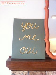 Thumbtack art- This would be cute in a frame with your child's name spelled out or your last name  ina frame among family pictures on the wall.