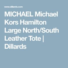 MICHAEL Michael Kors Hamilton Large North South Leather Tote  7b9f9a7c490