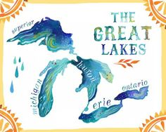 The Great Lakes by Katie Daisy:Michigan, Superior, Huron, Ontario, Erie Grands Lacs, The Mitten State, Lake Huron, Acrylic Artwork, Watercolor Walls, Watercolors, Seen, Canada, Great Lakes
