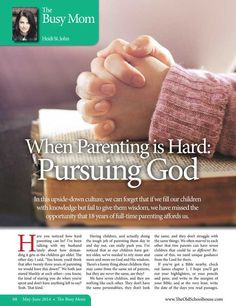When Parenting is Hard: Pursuing God – By Heidi St. John The Old Schoolhouse Magazine - May/June 2014 - Page 68-69