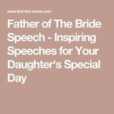 Father of The Bride Speech  - Inspiring Speeches for Your Daughter's Special Day