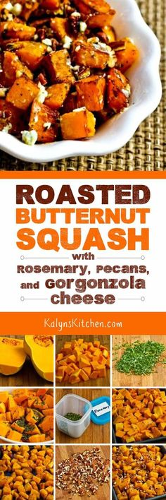 Roasted Butternut Squash with Rosemary, Pecans, and Gorgonzola Cheese is an amazing side dish for a fall or winter meal, and bumping up the flavor with gorgonzola and pecans makes this special enough to be a holiday side dish. [found on KalynsKitchen.com]