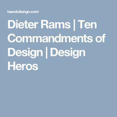 Dieter Rams | Ten Commandments of Design | Design Heros
