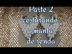 PARTE 1: MANTA RENDA DE PEROLAS - YouTube