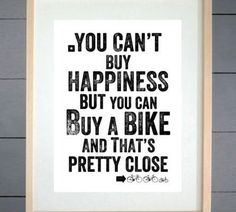 about You Can't Buy Happiness But You Can Buy A Bike Print - Cycling Print - Gift Get that bike, then come join the Wildflower Outdoor community of road and mountain biking women for some amazing rides, clinics and a chic clothing boutique! Mountain Biking Quotes, Mountain Biking Women, Harley Davidson, Guzzi V7, Motorcycle Quotes, Motorcycle Tips, Bike Ride Quotes, Dirt Bike Quotes, Bicycle Quotes