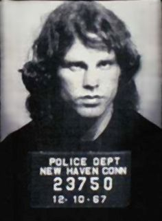 Jim Morrison Mug Shot.  How can anyone look so good in front of a police mugshot cam?
