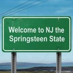 <3 Welcome To NJ the Springsteen State <3
