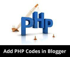 How to Easily Add PHP Codes in Blogger
