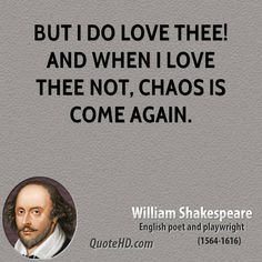 William Shakespeare Quotes - i do love you