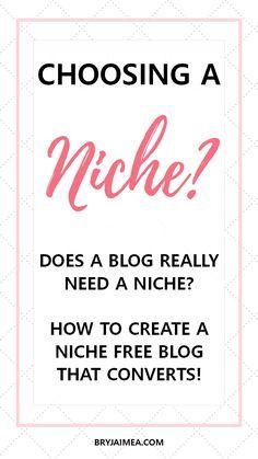 Does every blog need a niche - how to create a nicheless blog Pinterest via BryJaimea.com @BryJaimea #blog #blogging #wordpress #advice #howto #guide #wordpress.org #selfhosting #selfhosted #pinterest #blogger #niche #seo #plugins #reach #followers #readers #improve #increase #better
