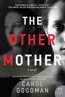 The Book Diva's Reads: 2018 Book 122: THE OTHER MOTHER by Carol Goodman #TheOtherMother #CarolGoodman #TLCBookTours @WilliamMorrow