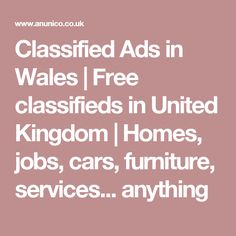 Classified Ads in Wales | Free classifieds in United Kingdom | Homes, jobs, cars, furniture, services... anything
