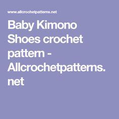 Baby Kimono Shoes crochet pattern - Allcrochetpatterns.net