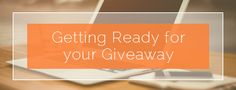 Getting Ready for your Giveaway. You've decided to run a contest – before you do, let's go over just what needs to get done for the giveaway Communication Design, Get Ready, Online Marketing, Letting Go, Giveaway, How To Get, Let It Be, Blog, Lets Go