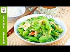 Wat Tan Gai Choy (Stir Fry Mustard Greens in Silky Egg Sauce) | Malaysian Chinese Kitchen - YouTube