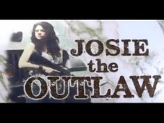 ▶ Presenting - Josie the Outlaw: Message to Police