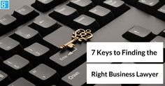 7 Keys to Finding the Right Business Lawyer