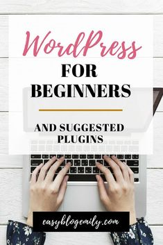 WordPress for beginners and suggested plugins. Click to read a guide on how to understand WordPress for beginners and some suggestions on what plugins to install, or re-pin for inspo later.