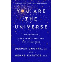 You Are the Universe by Deepak Chopra & Menas C. Kafatos, Ph.D.