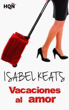VACACIONES DE AMOR, ISABEL KEATS http://bookadictas.blogspot.com/2014/08/vacaciones-de-amor-isabel-keats.html