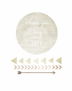 I Love You To The Moon And Back. $5.00, via Etsy.
