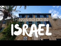 Things to do in Israel | Top Attractions Travel Guide - YouTube