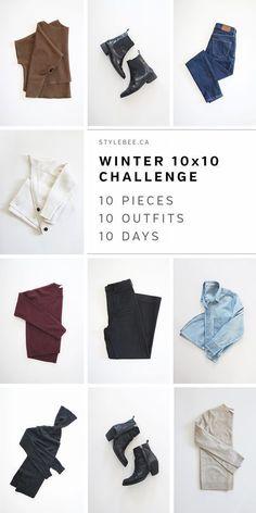 Style Bee - Winter 10 x 10 Challenge Un Fancy, Wardrobe Sets, Wardrobe Basics, Capsule Wardrobe, Warm Outfits, Winter Outfits, Challenge, Fashion Capsule, Minimalist Wardrobe