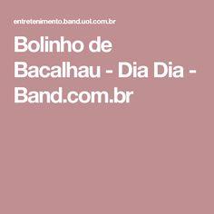 Bolinho de Bacalhau - Dia Dia - Band.com.br