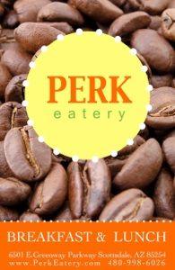 Perk Eatery | Scottsdale, AZ