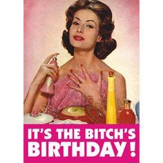 Bitch's Birthday Card