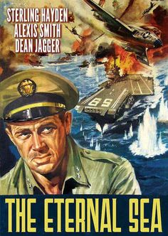 The Eternal Sea DVD (1955) Starring Sterling Hayden & Dean Jagger; Directed by John H. Auer; Starring Alexis Smith; Olive Films $22.46 on OLDIES.com