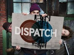 Dispatch. These guys are sick, my favorite band of ALLL time. Its so much more then music