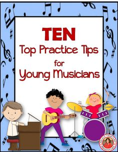 TEN Practice Tips for Young Musicians, FREE downloads included! ♫ CLICK through…